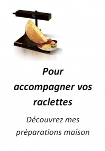 Pour accompagner vos raclettes